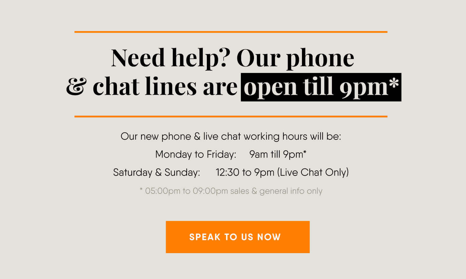 Opening new hours - chat & call 9pm